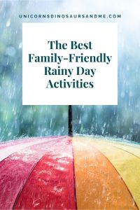 The Best Family-Friendly Rainy Day Activities Pin.