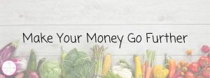 Make your money go further