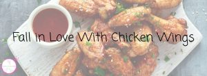 Fall in love with chicken wings