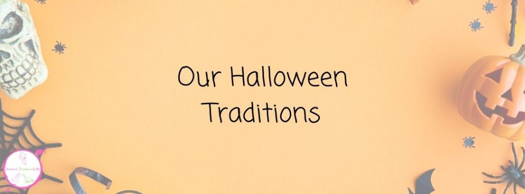 Our Halloween Traditions