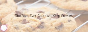 The Best Ever Chocolate Chip Cookies
