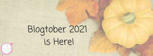 Blogtober 2021 is Here!